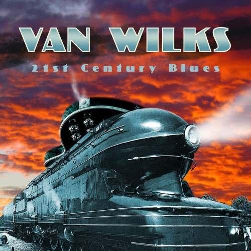 Van Wilks - 21st Сеnturу Вluеs (2016)