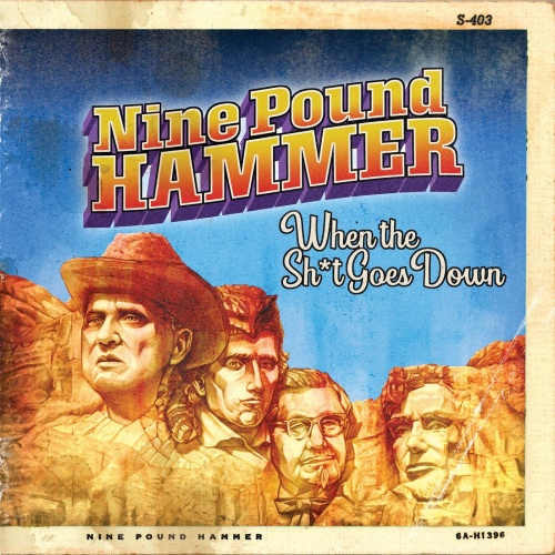 Nine Pound Hammer - When the Shit Goes Down (2021)