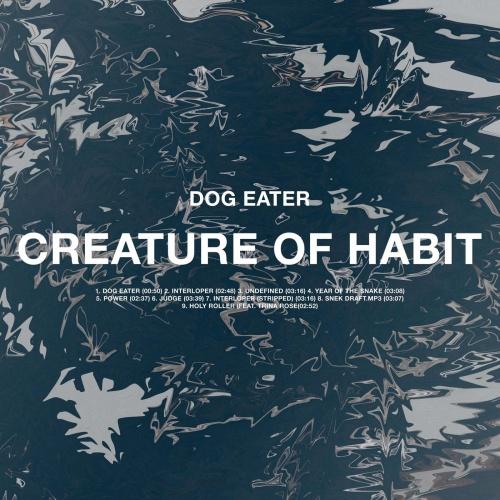 Dog Eater - Creature Of Habit (2021)