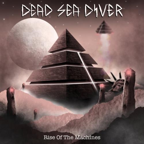Dead Sea Diver - Rise Of The Machines (2021)