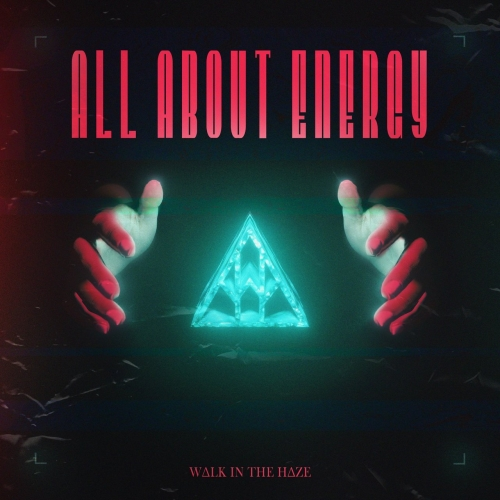 Walk In The Haze - All About Energy (2021)