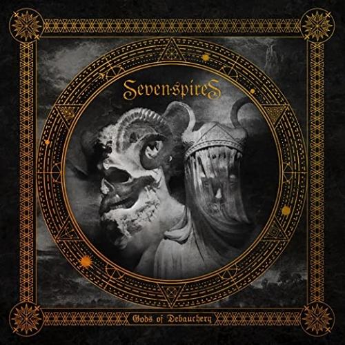 Seven Spires - Gods of Debauchery (2021)
