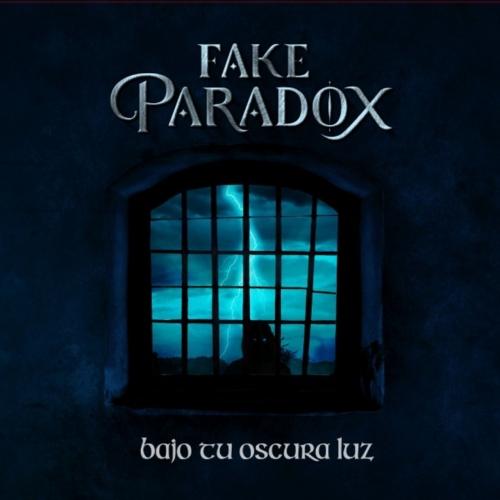 Fake Paradox - Bajo Tu Oscura Luz (2021)