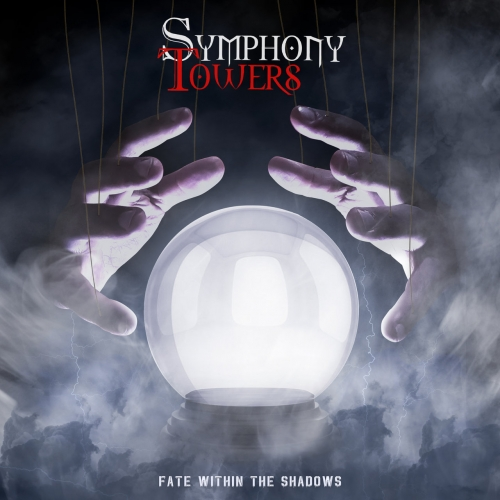 SYMPHONY TOWERS - Fate Within the Shadows (2021)