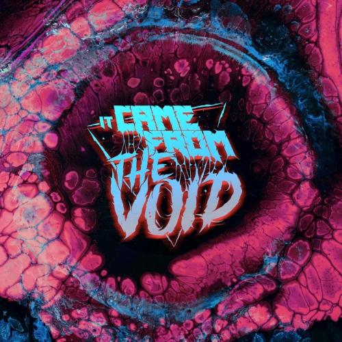 It Came From The Void - It Came From The Void (2021)