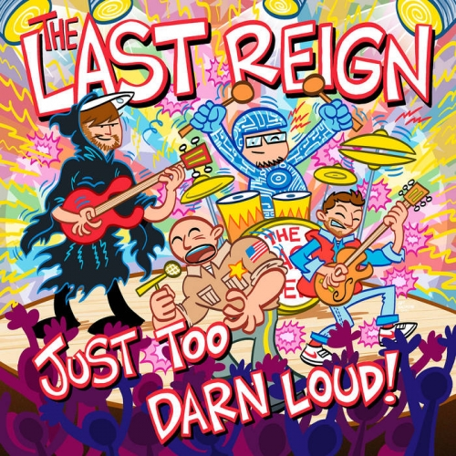 The Last Reign - Just Too Darn Loud (2021)