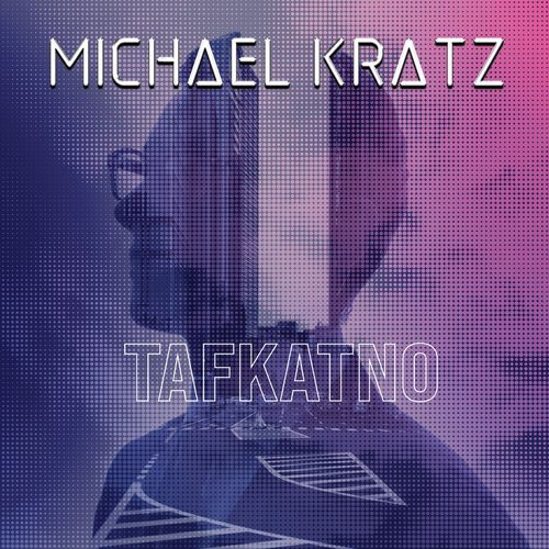 Michael Kratz - Tafkatno (2021)