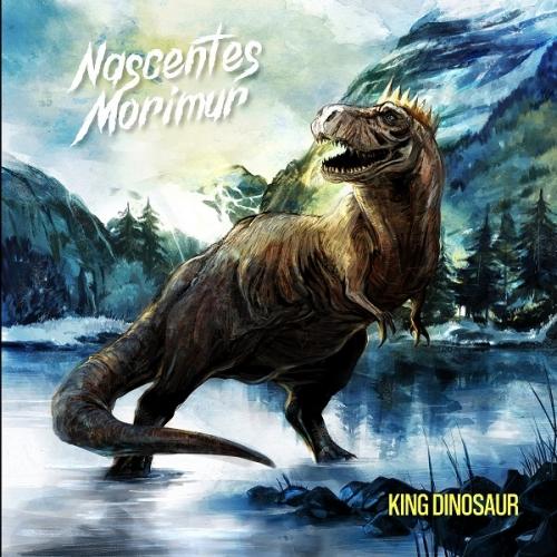 Nascentes Morimur - King Dinosaur (2021)