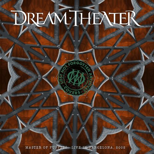 Dream Theater - Lost Not Forgotten Archives: Master of Puppets - Live in Barcelona, 2002 (2021)