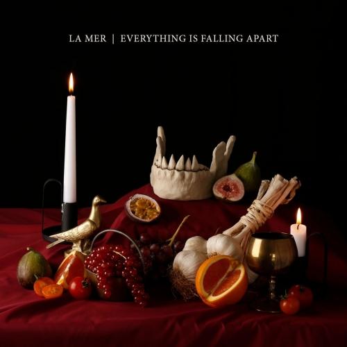 La Mer - Everything Is Falling Apart (2021)