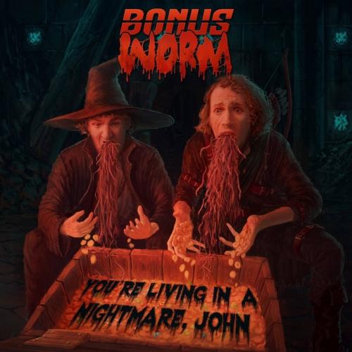 BONUS WORM - You're Living In a Nightmare, John (2021)