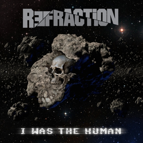 Refraction - I Was The Human (2021)
