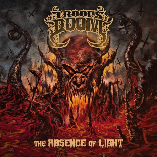 The Troops of Doom - The Absence of Light (2021)