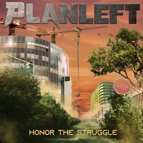 Planleft - Honor the Struggle (2021)