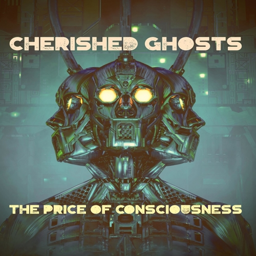 Cherished Ghosts - The Price of Consciousness (2021)
