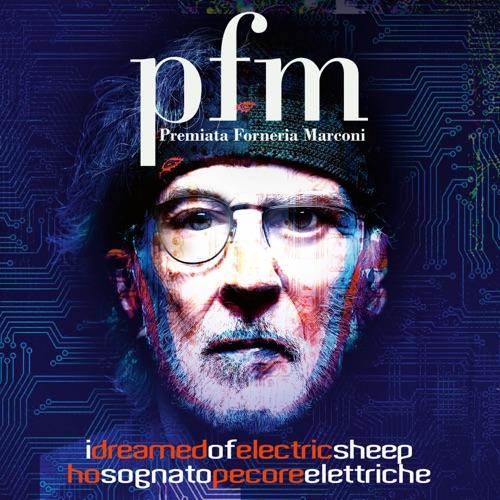 Premiata Forneria Marconi - I Dreamed of Electric Sheep (2021)