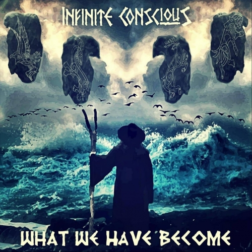 Infinite Conscious - What We Have Become (2021)