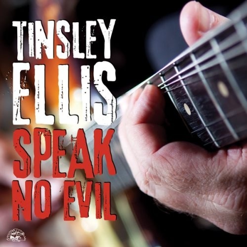 Tinsley Ellis - Sреаk Nо Еvil (2009)
