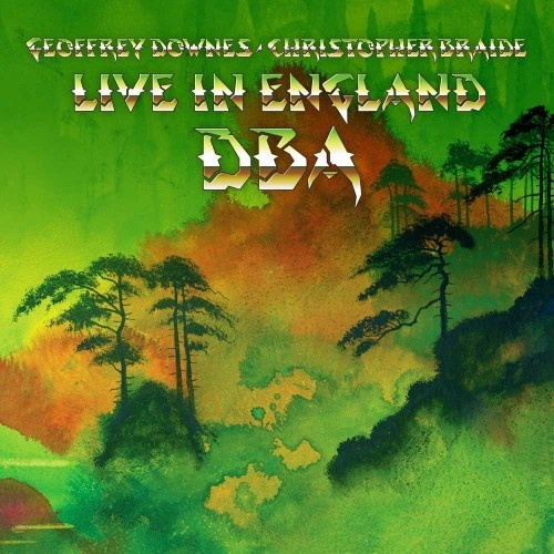 Geoffrey Downes and Christopher Braide - Live in England DBA (2019)