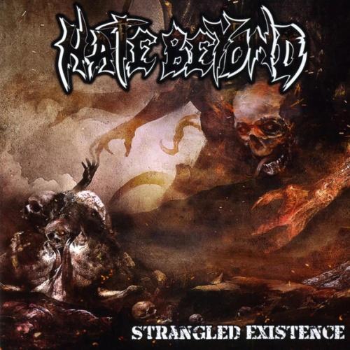 Hate Beyond - Strangled Existence (2021)
