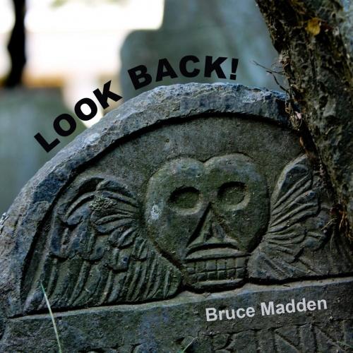 Bruce Madden - Look Back! (2021)