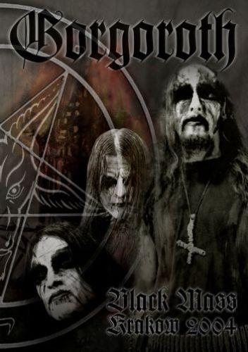 Gorgoroth - Black Mass Krakow 2004 (2008)