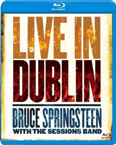Bruce Springsteen With The Sessions Band - Live In Dublin (2007)