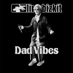 Limp Bizkit - Dad Vibes (Single) (2021)