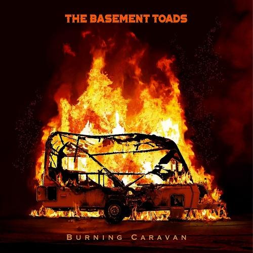 The Basement Toads - Burning Caravan (2021)