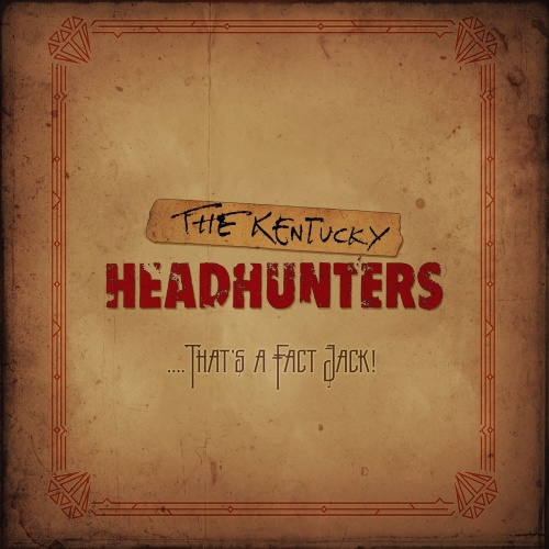 The Kentucky Headhunters - ....That's a Fact Jack! (2021)