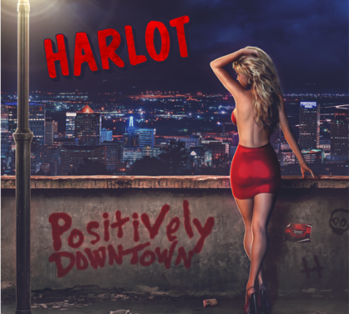 Harlot – Positively Downtown (2021 Remaster)
