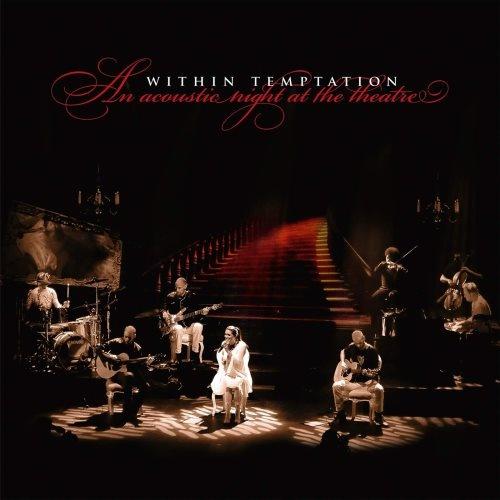 Within Temptation - Аn Асоustiс Night Аt Тhе Тhеаtrе (2009)