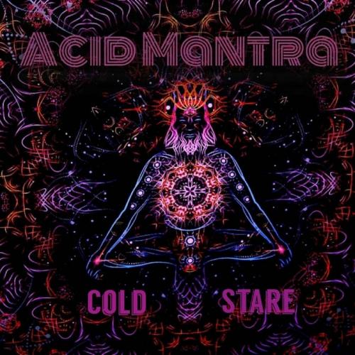 Acid Mantra - Cold Stare (2021)