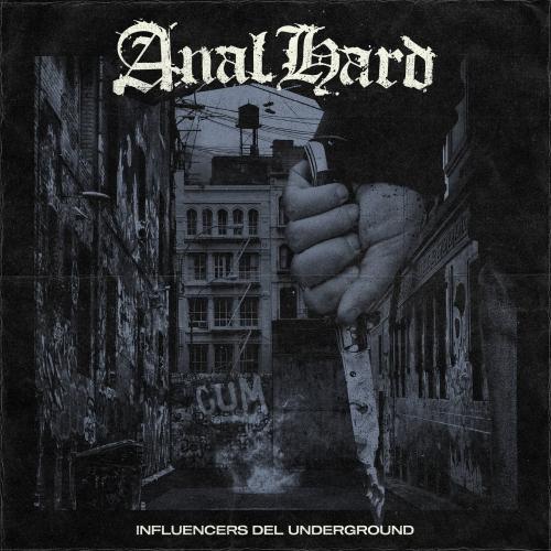 Anal Hard - Influencers del Underground (2021)