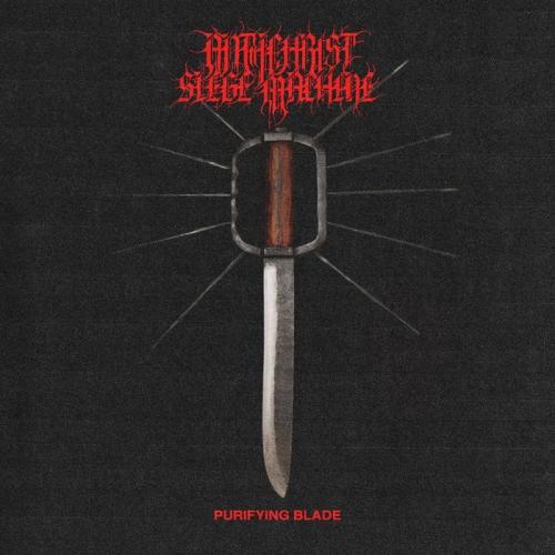 Antichrist Siege Machine - Purifying Blade (2021)