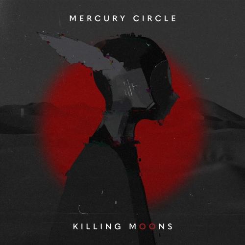Mercury Circle - Killing Moons (2021)