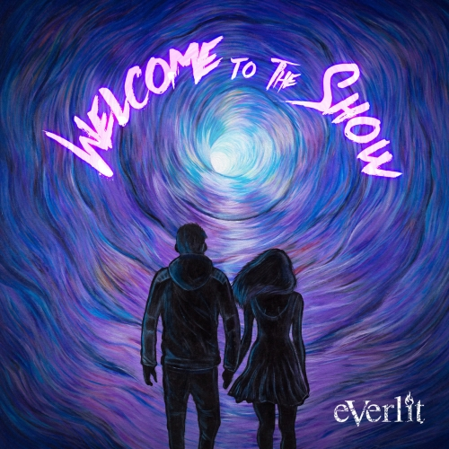 Everlit - Welcome to the Show (2021)