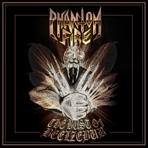 Phantom Fire - The Bust of Beelzebub (2021)