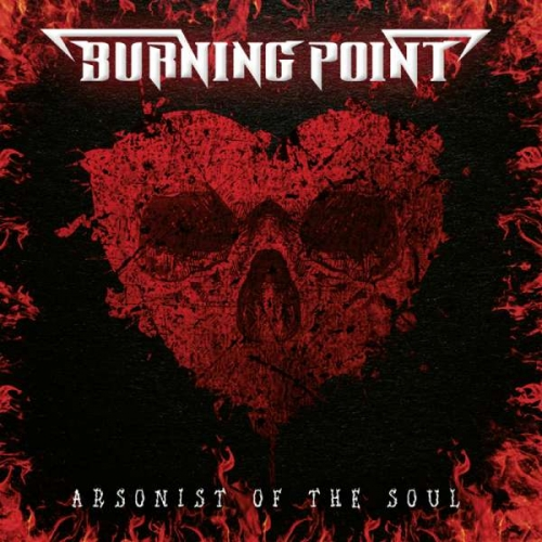 Burning Point - Arsonist of the Soul (2021)