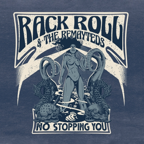 Rack Roll and The Remayteds - No Stopping You (2021)