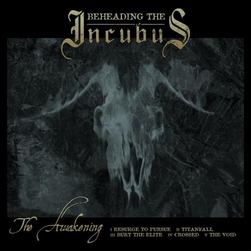 Beheading The Incubus - The Awakening (2021)