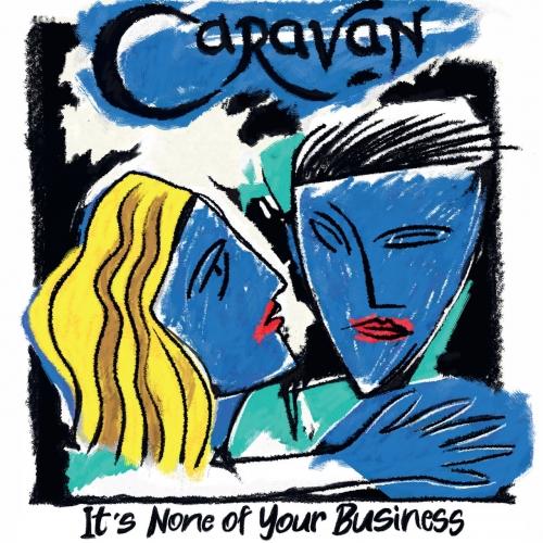 Caravan - It's None of Your Business (2021)