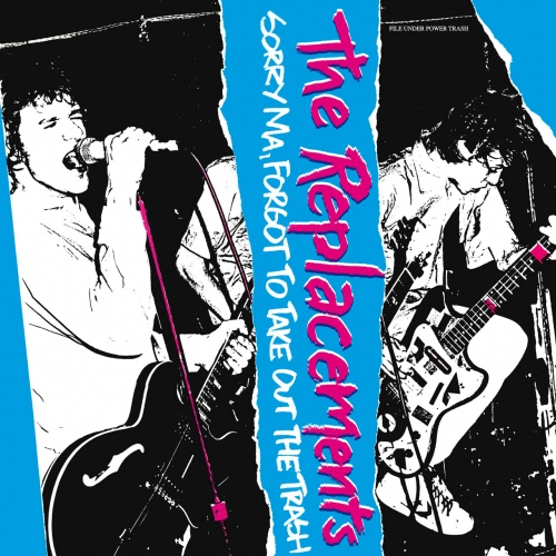 The Replacements - Sorry Ma, Forgot To Take Out The Trash (Deluxe Edition) (1981)