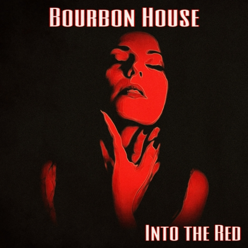 Bourbon House - Into the Red (2021)