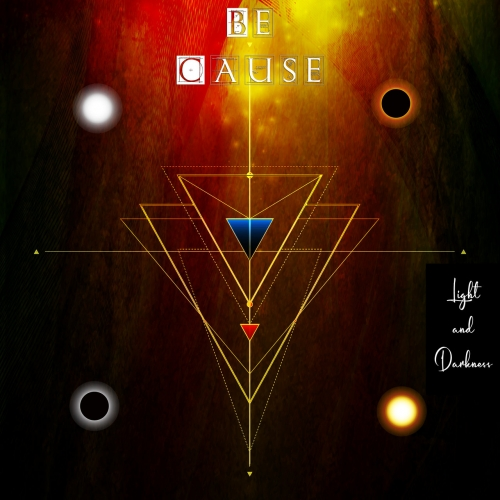 Be Cause - Light and Darkness (2021)