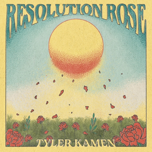 Tyler Kamen - Resolution Rose (2021)