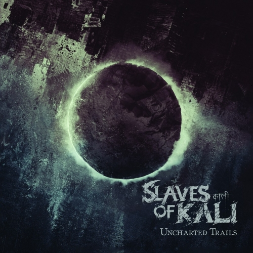 Slaves of Kali - Uncharted Trails (2021)