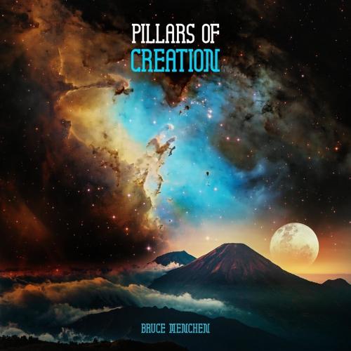 Bruce Menchen - Pillars Of Creation (2021)