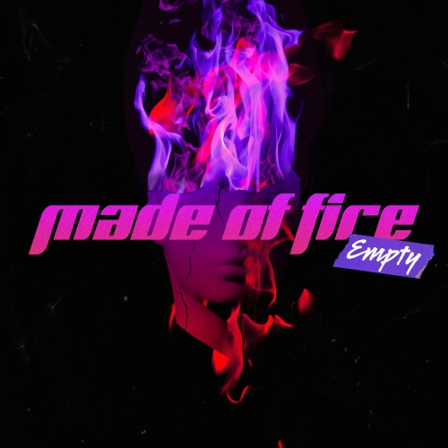Empty - MADE OF FIRE (2021)