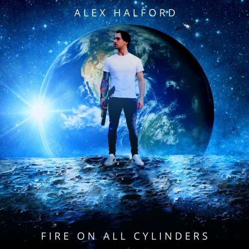 Alex Halford - Fire On All Cylinders (2021)